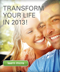 Transform Your Life in 2013!