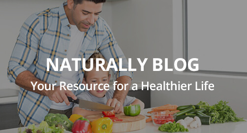 Naturally—Your Resource for a Healthier Life™