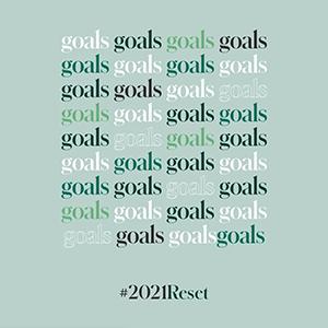 #2021Reset Goals
